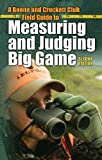 img - for A Boone and Crockett Club Field Guide to Measuring and Judging Big Game book / textbook / text book