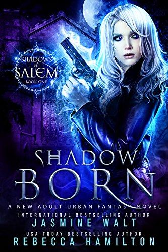 Jasmine Walt - Shadow Born: a New Adult Urban Fantasy Novel (Shadows of Salem Book 1)