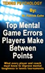 Tennis Psychology: Top Mental Game Er...