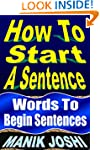 How to Start a Sentence: Words to Beg...