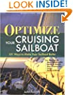 Optimize Your Cruising Sailboat : 101 Ways to Make Your Sailboat Better