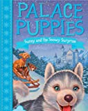 img - for Palace Puppies, Book Three Sunny and the Snowy Surprise book / textbook / text book