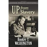 Up from Slavery (Dover Thrift Editions) ~ Booker T. Washington
