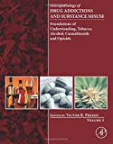 img - for Neuropathology of Drug Addictions and Substance Misuse Volume 1: Foundations of Understanding, Tobacco, Alcohol, Cannabinoids and Opioids book / textbook / text book