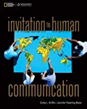 Invitation to Human Communication (New 1st Editions in Communication Studies)