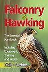 Falconry & Hawking: The Essential Han...