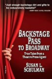 By Schulman L. Susan - Backstage Pass to Broadway: True Tales from a Theatre Press Agent (7/14/13)