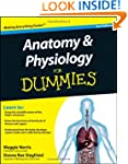 Anatomy & Physiology For Dummies (For...