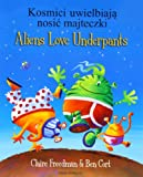 Claire Freedman Aliens Love Underpants in Polish & English