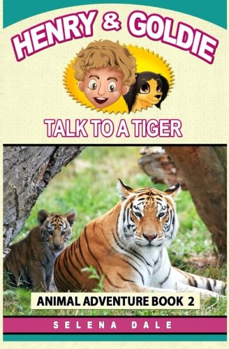 Henry And Goldie Talk To A Tiger (Henry & Goldie Animal Adventures)...