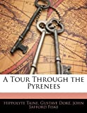 A Tour Through the Pyrenees (1143076826) by Taine, Hippolyte