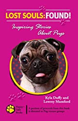 Lost Souls- Found Inspiring Stories About Pugs