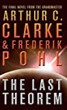The Last Theorem. Arthur C. Clarke & Frederik Pohl (0007290020) by Clarke, Arthur C.