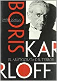 Boris Karloff: El Aristocrata Del Terror/ The Aristocrat of Horror