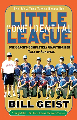 Little League Confidential: One Coach's Completely Unauthorized Tale of Survival PDF