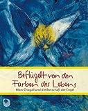Beflügelt von den Farben des Lebens: Marc Chagall und die Botschaft der Engel