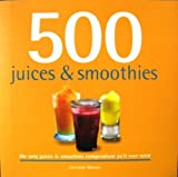 500 Juices and Smoothies Christine Watson