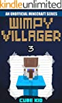 Minecraft: Wimpy Villager: Book 3 (An...
