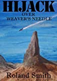 HIJACK OVER WEAVER'S NEEDLE