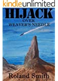 HIJACK OVER WEAVER'S NEEDLE