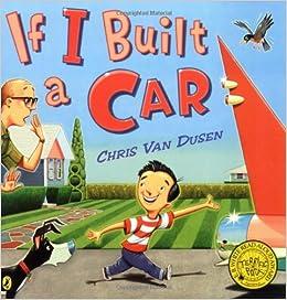 If I Built a Car: Chris Van Dusen: 9780142408254: Amazon.com: Books