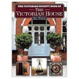 The Victorian Society Book of the Victorian House