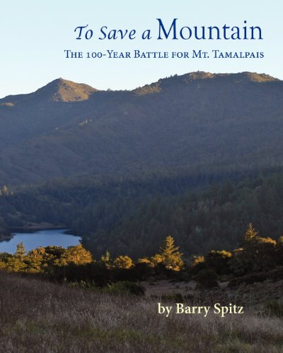To Save A Mountain The 100 Year Battle For Mt. Tamalpais