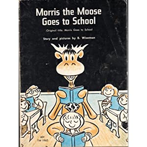 Morris The Moose Goes TO School