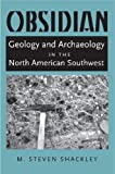 img - for Obsidian: Geology and Archaeology in the North American Southwest by Shackley, M. Steven (2005) Hardcover book / textbook / text book