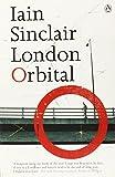 Iain Sinclair London Orbital