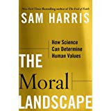 Moral Landscape: How Science Can Determine Human Valuesby Sam Harris