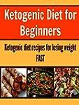 Ketogenic Diet for Beginners:  Ketoge...