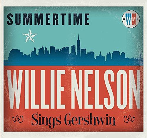Willie Nelson - Summertime: Willie Nelson Sings Gershwin - Zortam Music