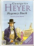 Georgette Heyer Regency Buck: Complete & Unabridged