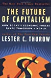 img - for The Future of Capitalism: How Today's Economic Forces Shape Tomorrow's World book / textbook / text book