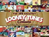 img - for The 100 Greatest Looney Tunes Cartoons book / textbook / text book