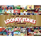 "The 100 Greatest ""Looney Tunes"" Cartoonsby Jerry Beck"