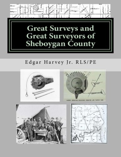 Great Surveys and Great Surveyors of Sheboygan County