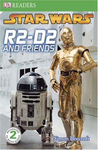 R2-D2 and Friends (DK READERS)