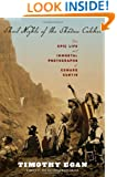 Short Nights of the Shadow Catcher: The Epic Life and Immortal Photographs of Edward Curtis