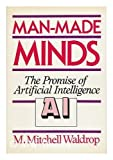 img - for Man-Made Minds: The Promise of Artificial Intelligence F 1st edition by Waldrop, M. Mitchell (1987) Hardcover book / textbook / text book