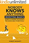 Nobody Knows Anything: Investing Basi...