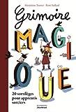 Grimoire magique. 20 sortilèges pour apprentis sorciers