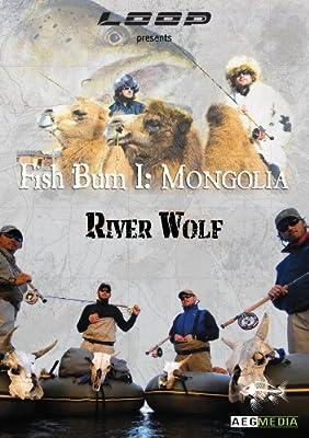 Fish Bum I: Mongolia Riverwolf