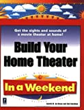 img - for Build Your Home Theater In a Weekend (In a Weekend (Premier Press)) book / textbook / text book
