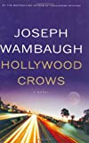 Hollywood Crows: A Novel (0316025283) by Wambaugh, Joseph