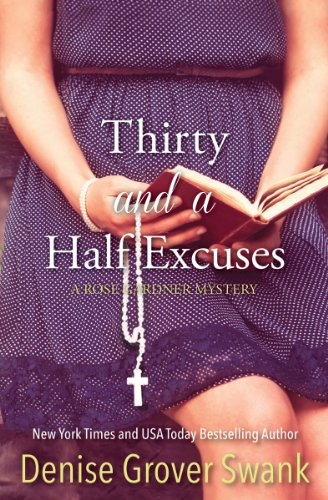 Thirty and a Half Excuses (Rose Gardner Mystery 3) by Denise Grover Swank