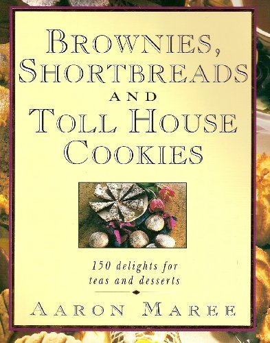 brownies-shortbreads-and-toll-house-cookies-150-delights-for-teas-and-desserts-by-aaron-maree-1992-1