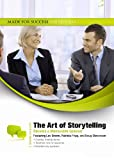 The Art of Storytelling: Become a Memorable Speaker (Made for Success Collection)