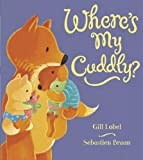 Gill Lobel Where's My Cuddly?